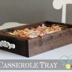 DIY Casserole Tray